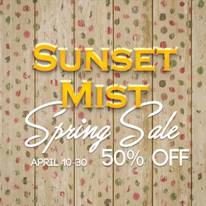Sunset Mist -Spring Sale on April 10!