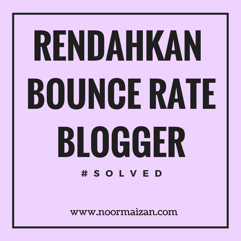 Cara Mudah Rendahkan Bounce Rate Blogger