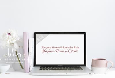 Bloguna Hareketli Resimler Ekle Bloglara Hareket Gelsin!