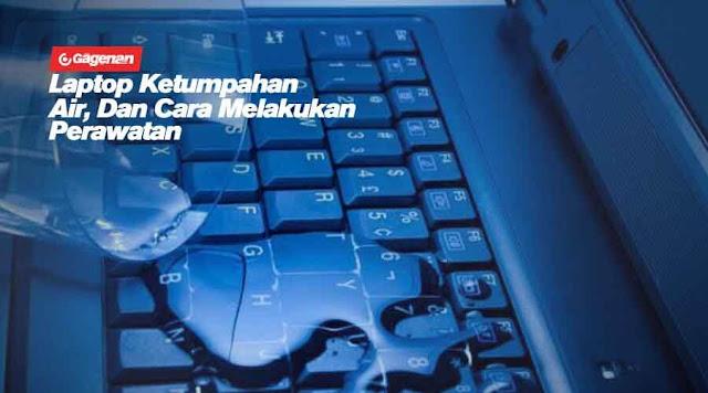 6 Cara Penanganan Dan Biaya Service Jika Laptop Tersiram Air Hujan