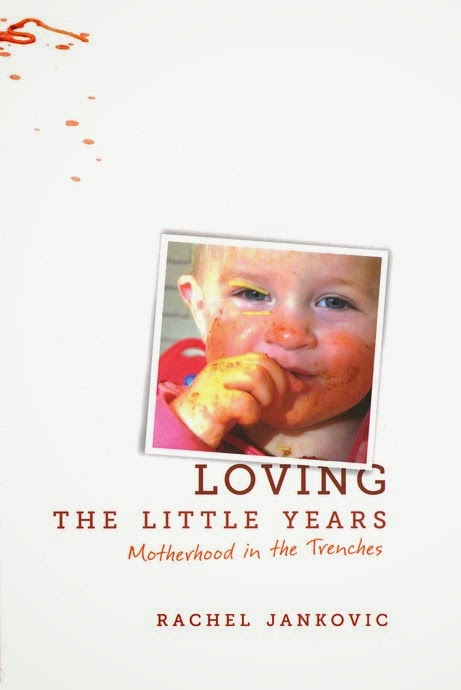 http://www.christianbook.com/loving-the-little-years/rachel-jankovic/9781591280811/pd/227568