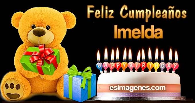 Feliz Cumpleaños Imelda