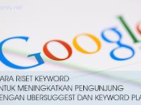 Cara Riset Kata Kunci Untuk Meningkatkan Pengunjung Blog