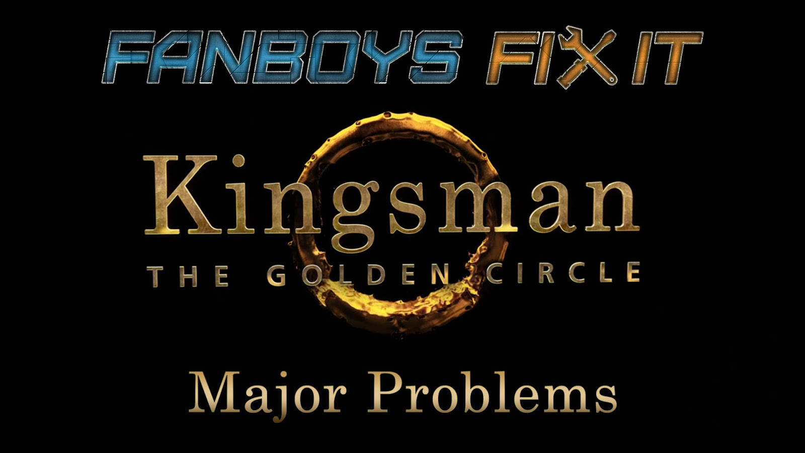 Fanboys Fix Kingsman 2 Golden Circle Movies Problems