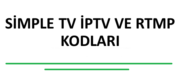 SİMPLE TV İPTV VE RTMP KODLARI