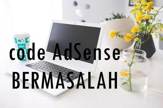 CODE ADSENSE BERMASALAH
