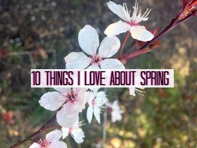 10 things I'm loving spring