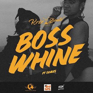 Krizbeatz - Boss Whine (feat. Skales)