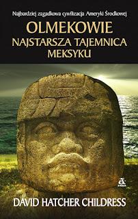 Olmekowie - najstarsza tajemnica Meksyku - David Hatcher Childress