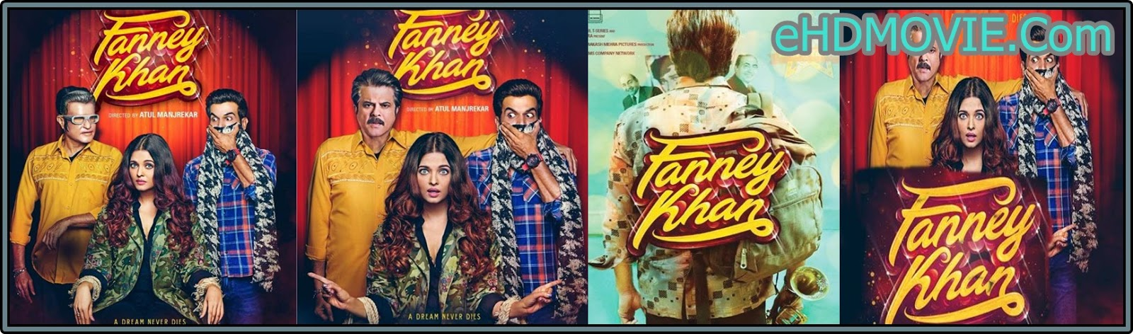 Fanney Khan 2018 Full Movie Hindi 1080p - 720p - HEVC - 480p ORG WEB-DL 400MB - 600MB - 1.3GB - 2.4GB ESubs Free Download