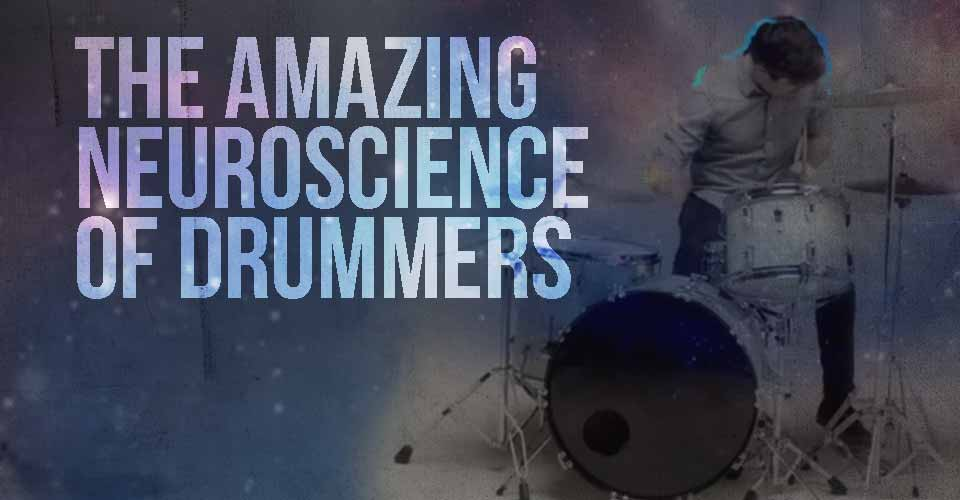 What's Inside A Drummer's Brain? The Amazing Neuroscience Of Drummers