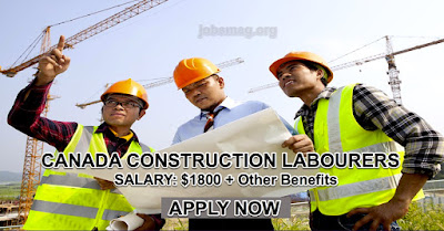 Construction Labourers Jobs Vacancy in Canada – Apply Now