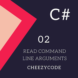 cheezycode-read-command-line-arguments-csharp-02