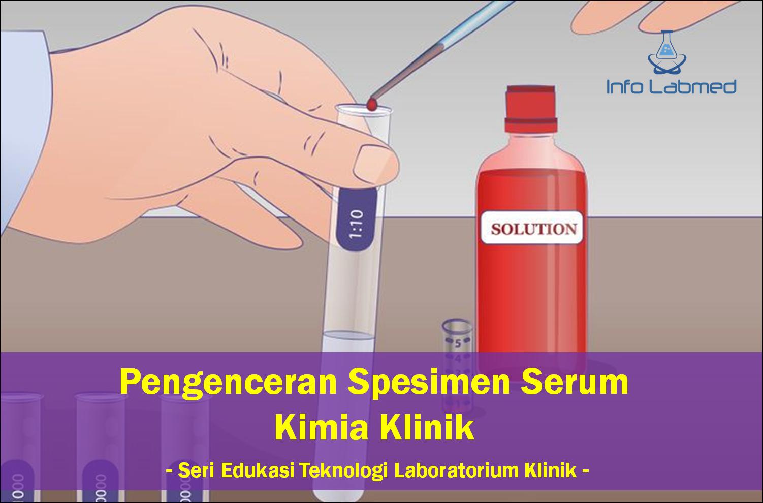 Pengenceran Spesimen Serum Kimia Klinik Seri Edukasi Teknologi Aquabides Setiap Analis Kesehatan Yang Akan Bekerja Dan Tidak Semuanya Menguasai Ilmu Ini Hal Kurangnya Pengetahuan Tentang Linearitas Alat