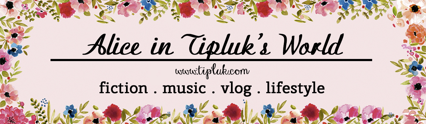 Alice in Tipluk's World♛