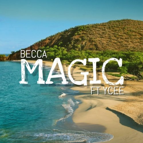 """[MUSIC] Becca – """"Magic"""" ft. Ycee (Prod. By Adey)   DOWNLOAD MP3"""