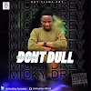 """[MUSIC] MICKY DREY - """"DON'T DULL"""""""