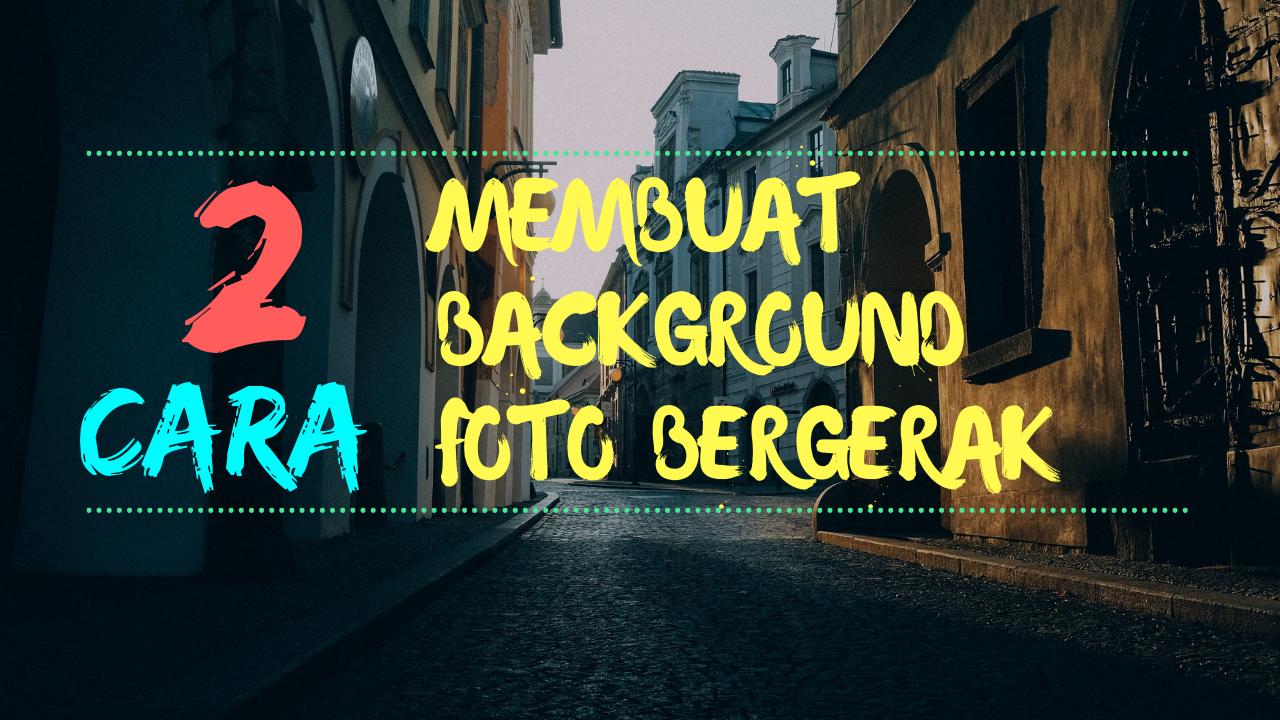 Download 1010+ Background Bergerak Gratis Terbaik
