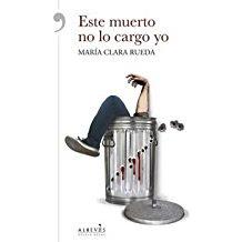 este muerto no lo cargo yo , María Clara Rueda