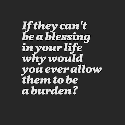 Many Motivational Quotes. Daily Thought; A blessing or a Burden?