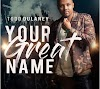 AUDIO + LYRICS: Todd Dulaney - King of Glory (feat. Shana Wilson-Williams)