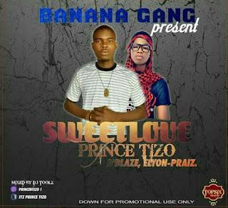 Music: prince Tizo x dblaze x Elyon praise -sweet love