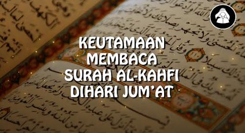 Keutamaan membaca surah Al-Kahfi dihari Jum'at