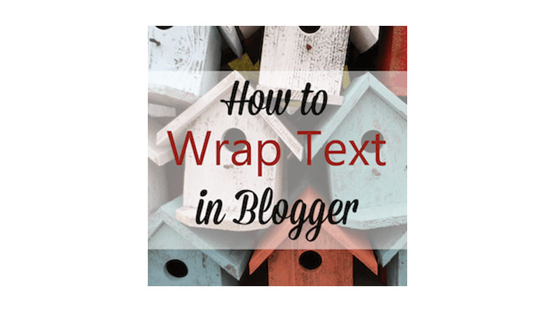 Blogger Tutorial: How to wrap text around an image