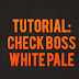 Tutorial: Check Boss - White Pale