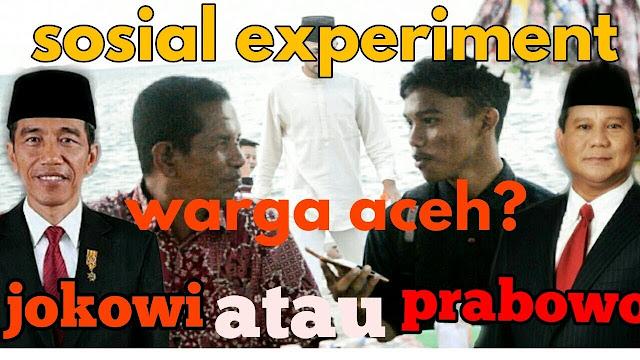 Sosial Eksperimen, Pilihan Warga Aceh di Pilpres, Jokowi atau Prabowo? Ini Jawabannya!