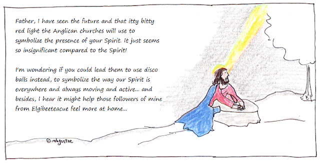 "jesus prays about the holy spirit. cartoon by rob goetze. image of jesus praying, with text: ""Father, I have seen the future and that itty bitty red light the Anglican churches have to symbolize the presence of your Spirit. It just seems so insignificant compared to the Spirit! I'm wondering if you could lead them to use disco balls instead, to symbolize the way our Spirit is everywhere and always moving and active... and besides, I hear it might help those followers of mine from Elgibeeteacue feel more at home..."""