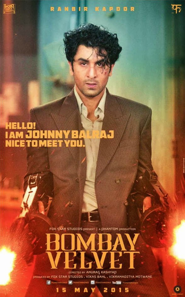 "Bombay Velvet, Directed by Anurag Kashyap, starring Ranbir Kapoor as Johnny Balraj aka the ""Big Shot"""