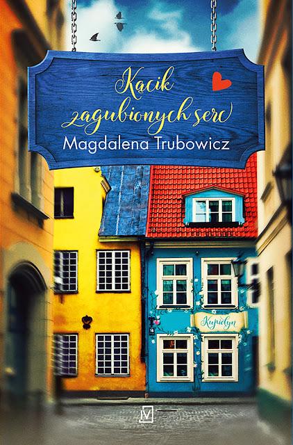 Kącik zagubionych serc – Magdalena Trubowicz. Patronat medialny