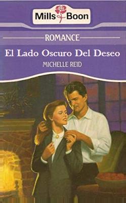 Michelle Reid - El lado oscuro del deseo