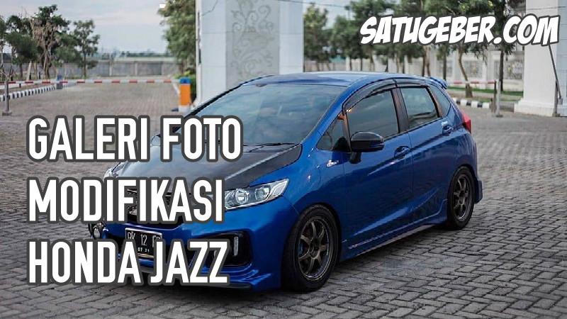 gambar modifikasi honda jazz terbaru paling keren