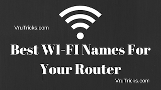 Best WI-FI Names For Your Router