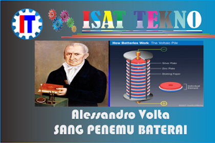 Sang Penemu Baterai ~ Alessandro Volta