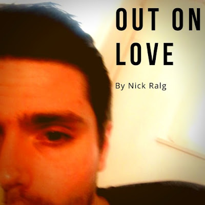 "Nick Ralg Unveils New Single ""Out On Love"""