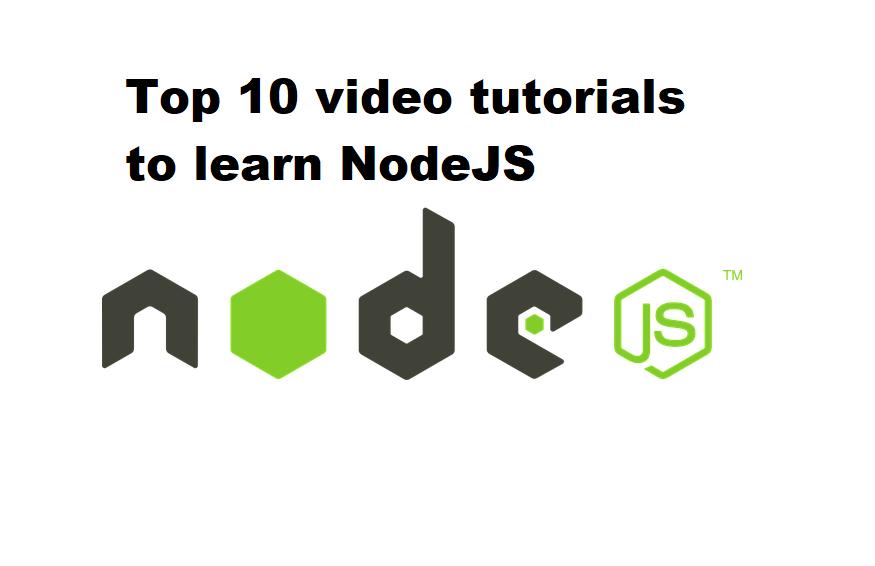Top 10 video tutorials to learn NodeJS   Best NodeJS tutorials - Top
