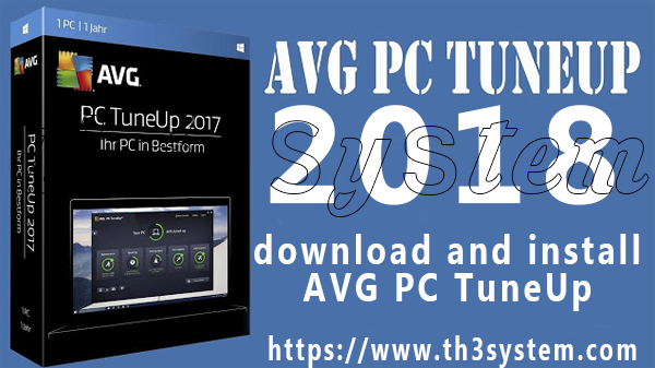 download and install AVG PC TuneUp 2018 with  activation [32 & 64 bit]