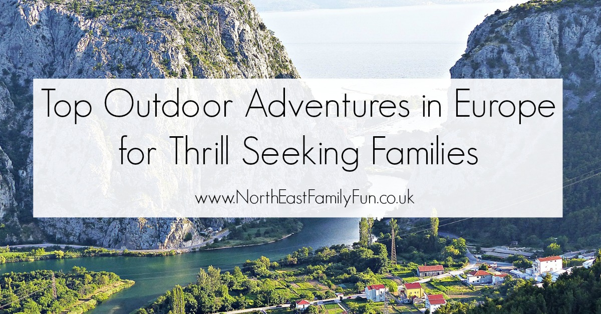 Top Outdoor Adventures in Europe for Thrill Seeking Families