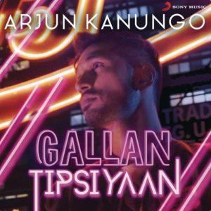 Gallan Tipsiyaan – Arjun Kanungo (2017)