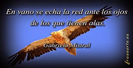 Frases de libertad - Gabriela Mistral