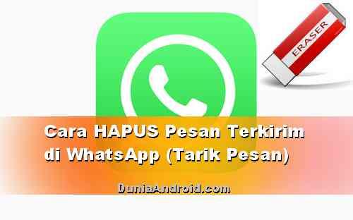 Cara Hapus dan Tarik Pesan Terkirim di WhatsApp Android