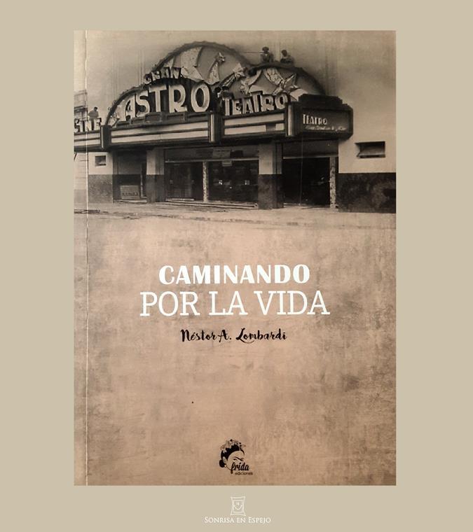 Caminando por la vida de Néstor Lombardi