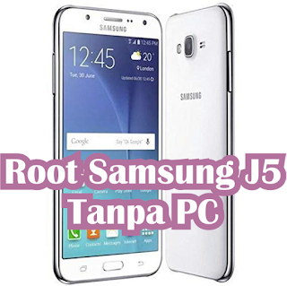 Cara Root Samsung J5 Tanpa PC