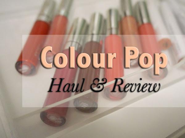 Colour Pop Cosmetics  | Haul & Review