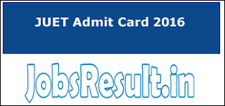 JUET Admit Card 2016