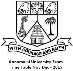 Annamalai University Time Table Nov Dec 2015 Date Sheet