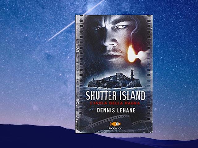 L'isola della paura: il romanzo di Lehane